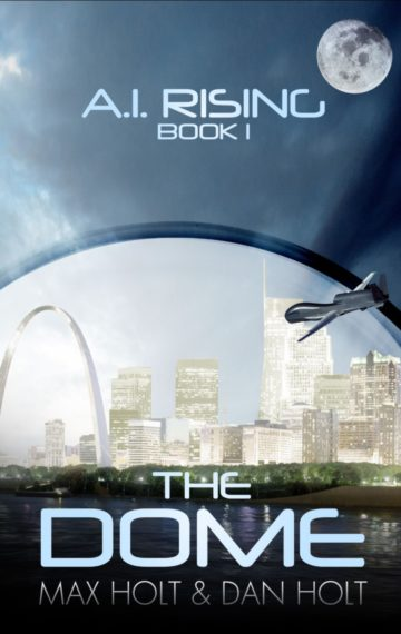 AI Rising (Book One) – THE DOME